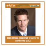 048 – Chris Goegan: Connecting Strategy to Growth and Scale