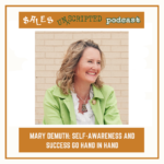 049 – Mary DeMuth: Self Awareness and Success go Hand in Hand